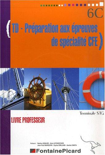 Comptabilité et Finance d'Entreprise Tle STG : TD Préparation aux épreuves de spécialité CFE (1Cédérom)
