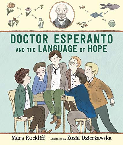 Doctor Esperanto and the Language of Hope por Mara Rockliff
