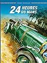 24 Heures du Mans - 1923-1930: Les Bentley Boys par Bernard
