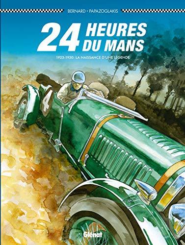24 Heures du Mans - 1923-1930: Les Bentley Boys par  Denis Bernard