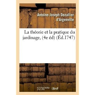 La théorie et la pratique du jardinage, (4e éd) (Éd.1747)