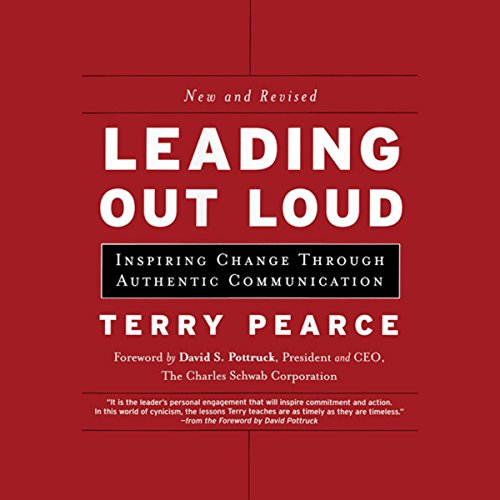 Leading Out Loud: Inspiring Change Through Authentic Communications, New and Revised  Audiolibri