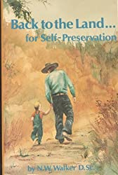 Back to the Land for Self Preservation by N. W. Walker (1977-06-30)
