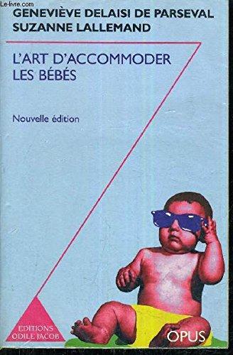 L'ART D'ACCOMMODER LES BEBES. Cent ans de recettes françaises de puériculture, Edition 1998