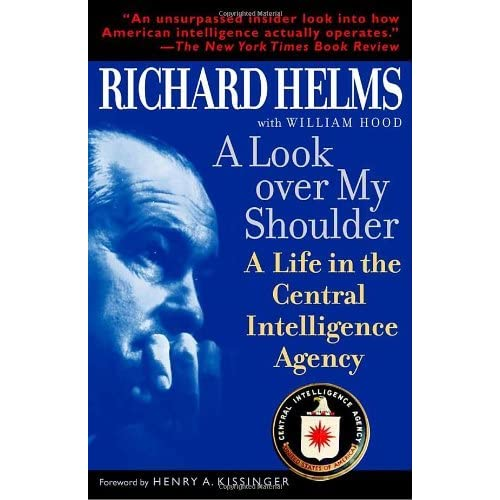 A Look Over My Shoulder: A Life in the Central Intelligence Agency by Richard Helms (2004-08-31)