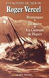 Romans de mer : Remorques - En dérive - La caravane de Pâques