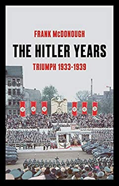 The Hitler Years, Volume 1: Triumph 1933-1939 (English Edition)