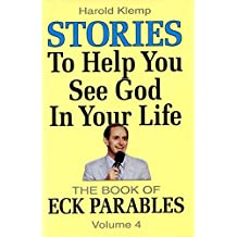 The Book of ECK Parables / The Book of ECK Parables, Vol. 4 - Stories to help you see God in your life