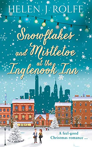 Snowflakes and Mistletoe at the Inglenook Inn (New York Ever After, Book 2) di Helen J Rolfe
