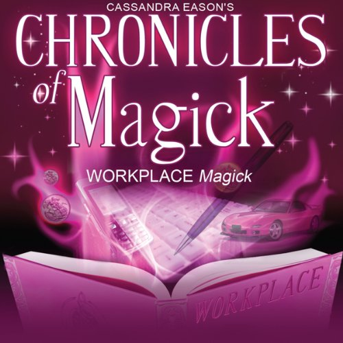 Chronicles of Magick: Workplace Magick  Audiolibri