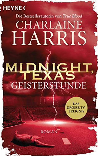 Midnight, Texas - Geisterstunde: Roman (Midnight, Texas-Serie, Band 2)