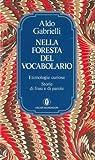 Nella foresta del vocabolario. Storia di parole.