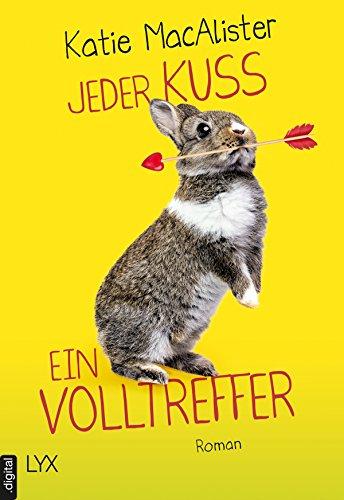 Jeder Kuss ein Volltreffer (The Importance of being Alice 3)