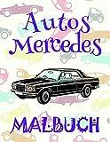✌ Autos Mercedes ✎ Malbuch ✍: Das beste Malbuch für Jungen von 4 bis 10 Jahren! ✌ (Malbuch - Autos Mercedes, Band 2)