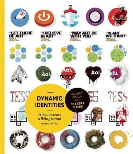 Dynamic Identities: How to create a living brand por Irene van Nes