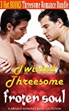 Romance: Twisted Threesome Bundle: Frozen Soul (Paranormal Vampire Science Fiction Threesome Romance) (Contemporary Provocative Taboo Alpha Male Hero Menage Short Stories Book 0) (English Edition)