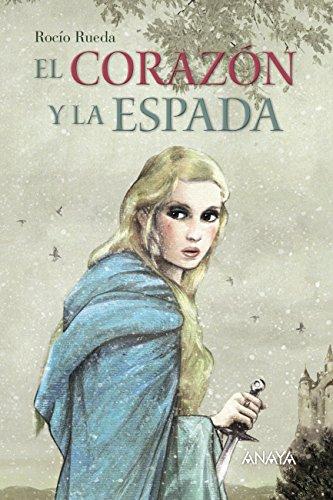 El corazón y la espada (Literatura Juvenil (A Partir De 12 Años) -