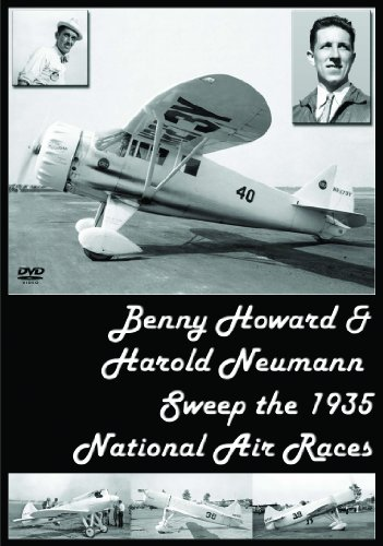 Benny Howard & Harold Neumann Sweep the 1935 National Air Races