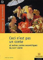 Ceci n'est pas un conte et autres contes excentriques du XVIIIe siècle