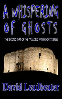 A Whispering Of Ghosts- A short story (Walking With Ghosts Book 2) by [Leadbeater, David]