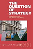 The Question of Strategy: Socialist Register 2013