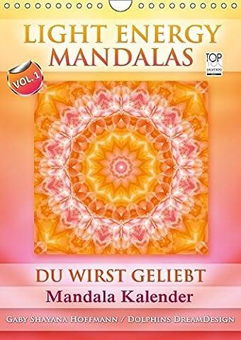 Light Energy Mandalas - Kalender - Vol. 1 (Wandkalender 2017 DIN A4 hoch): Lichtvolle Mandalas mit inspirierenden Seelenbotschaften (Monatskalender, 14 Seiten ) (CALVENDO (Teile Dein Glück)