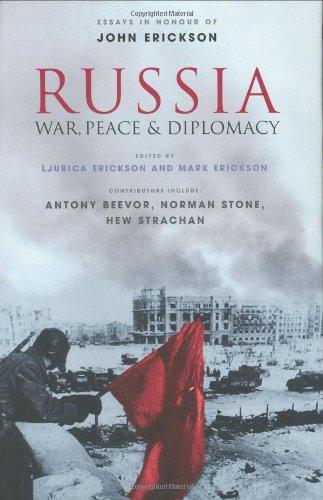 Russia: War Peace and Diplomacy: Essays in Honour of John Erickson (Weidenfeld & Nicolson)
