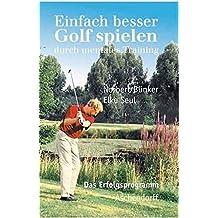 Einfach besser Golf spielen: Durch mentales Training (Aschendorff Paperback)