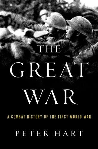 The Great War: A Combat History of the First World War por Peter Hart