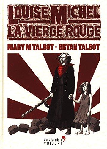 Louise Michel, la Vierge Rouge par Mary M. Talbot