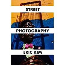 Ultimate Beginner's Guide to Mastering Street Photography (English Edition)