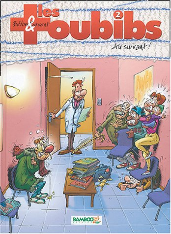 Les Toubibs, tome 2 : Au suivant