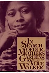 In Search of Our Mothers' Gardens: Womanist Prose Hardcover