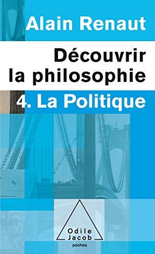 Dcouvrir la philosophie: 4. La Politique