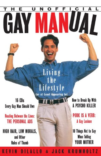 The Unofficial Gay Manual: Living the Lifestyle (Or at Least Appearing To) (English Edition) par  Kevin Dilallo