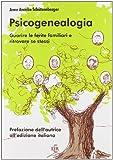 Scarica Libro Psicogenealogia Guarire le ferite familiari e ritrovare se stessi (PDF,EPUB,MOBI) Online Italiano Gratis