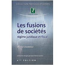 Les fusions de sociétés : Régime juridique et fiscal