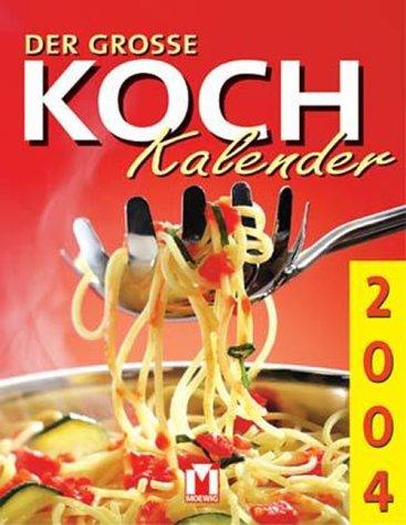 Der grosse Kochkalender 2004