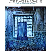 Lost Places Magazine: Ausgabe 1 Mai 2015