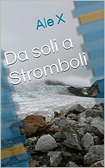 Da soli a Stromboli di [X, Ale]