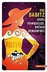Jours tranquilles, brèves rencontres par Babitz