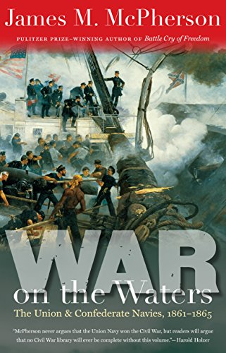 War on the Waters: The Union and Confederate Navies, 1861-1865 (Littlefield History of the Civil War Era) por James M. Mcpherson