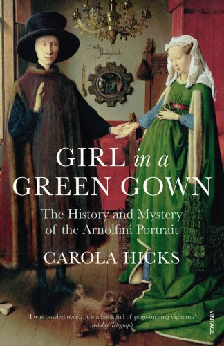 Girl in a Green Gown: The History and Mystery of the Arnolfini Portrait por Carola Hicks