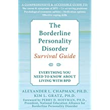 The Borderline Personality Disorder Survival Guide: Everything You Need to Know About Living with BPD (English Edition)