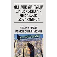 Ali Ibne ABI Talib on Leadership and Good Governance by Hassan Abbas (2012-12-18)