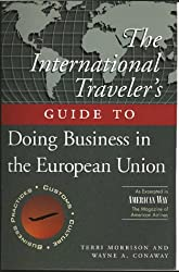 The International Travelleras Guide to Doing Busin Ess in Europe (International Business Traveller's Series)