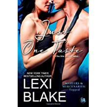 Just One Taste: Volume 2 (Masters and Mercenaries: Topped) by Lexi Blake (2015-11-11)