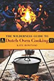 Wilderness Guide to Dutch Oven Cooking