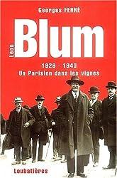 Léon Blum : Un parisien dans les vignes