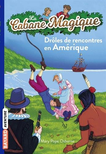 La Cabane Magique, Tome 22 : Drôles de rencontres en Amérique par Yvan Pommaux